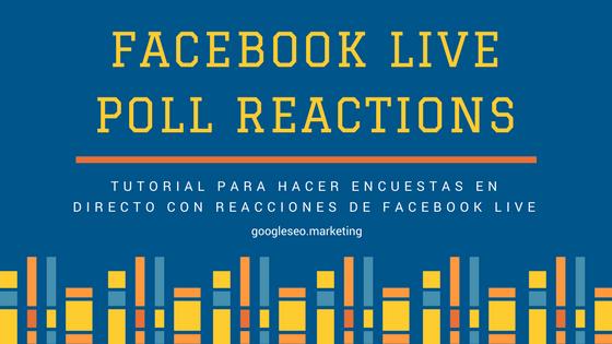 Cómo hacer encuestas de Facebook Live con contador de reacciones