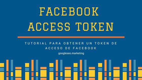 Tutorial Cómo obtener Facebook Access Token