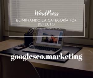 Eliminar categoría por defecto de Wordpress