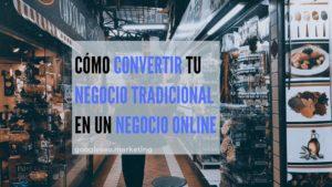 Cómo convertir mi negocio físico en un negocio online y no morir en el intento