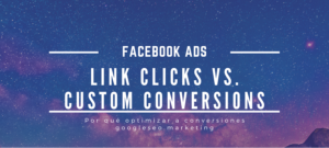 Facebook Ads Optimizar a clics en el enlace vs. conversiones